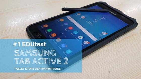 EDUtest Samsung Tab Active 2 wpis